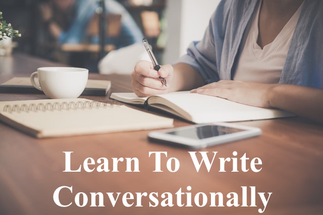 write conversationally to engage your audience